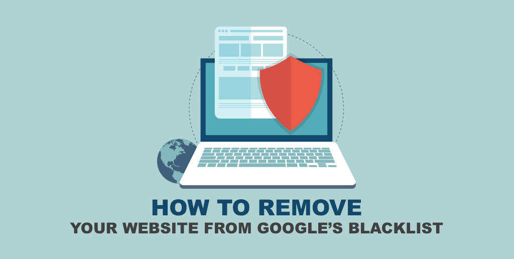 Learn how to remove your website from the Google Blacklist